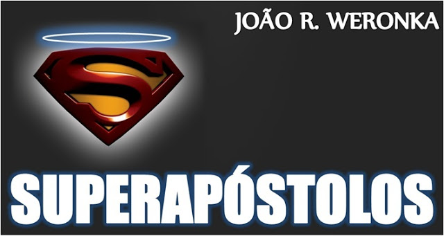 Conheça os SUPER-APOSTOLOS.