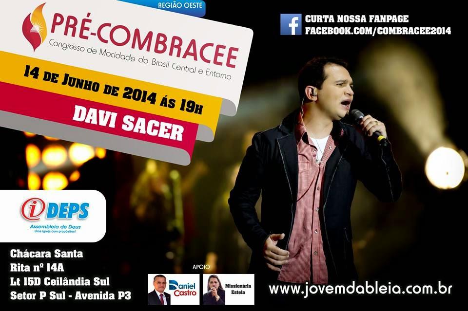 PRÉ-COMBRACEE em Brasilia, terá Davi Sacer no dia 14 de Junho
