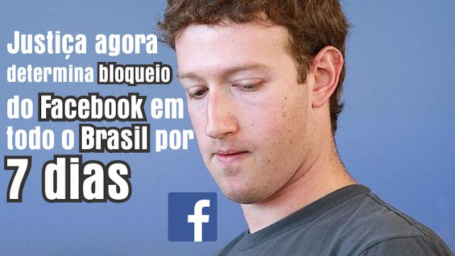 Justiça agora determina bloqueio do Facebook em todo o Brasil por 7 dias