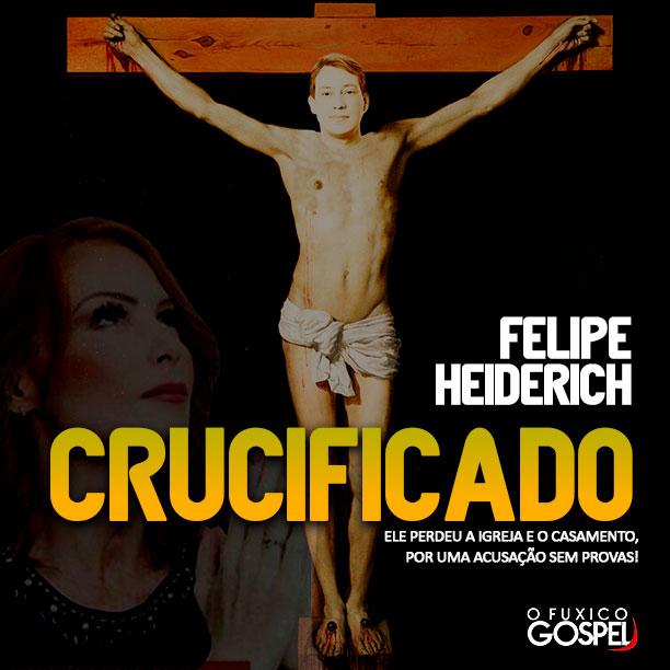 Felipe Heiderich é crucificado sem direito a defesa