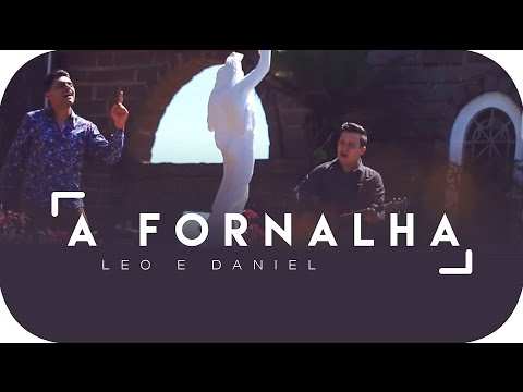 """Clipe da música """"A Fornalha"""" de Léo e Daniel é destaque gospel em 2016"""