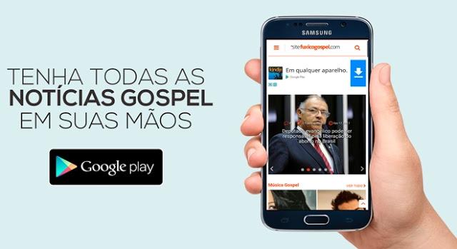 O Fuxico Gospel lança aplicativo para usuários do sistema Android