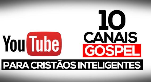 Top 10 canais de opinião e notícias gospel no Youtube