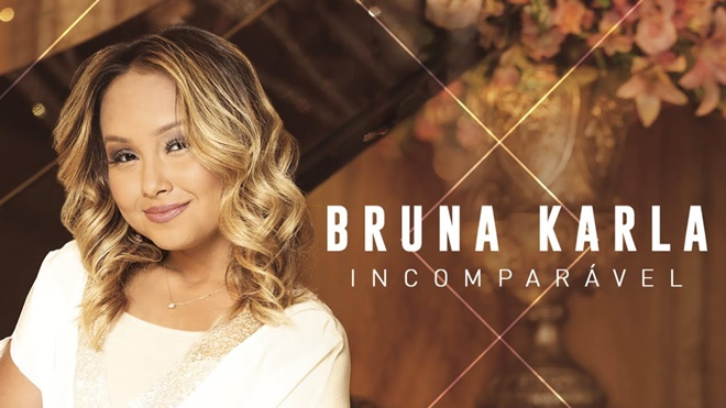 Bruna Karla - Incomparável
