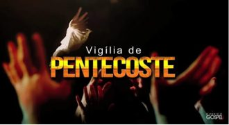Vigília de Pentecostes (Reprodução)