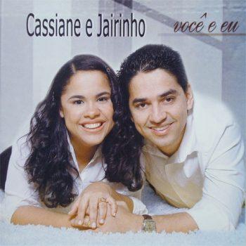 Cassiane e Jairinho Você e Eu