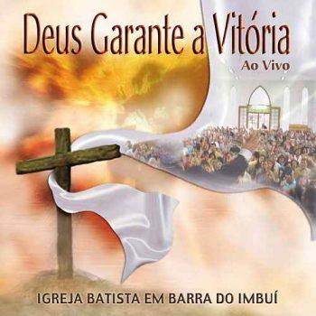 Igreja Batista em Barra do Imbuí - Deus Garante a Vitória Ao vivo