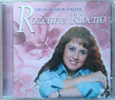 Rozeane Ribeiro - Deus nunca falha
