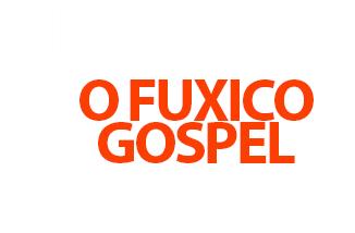 Resultado de imagem para o fuxico gospel